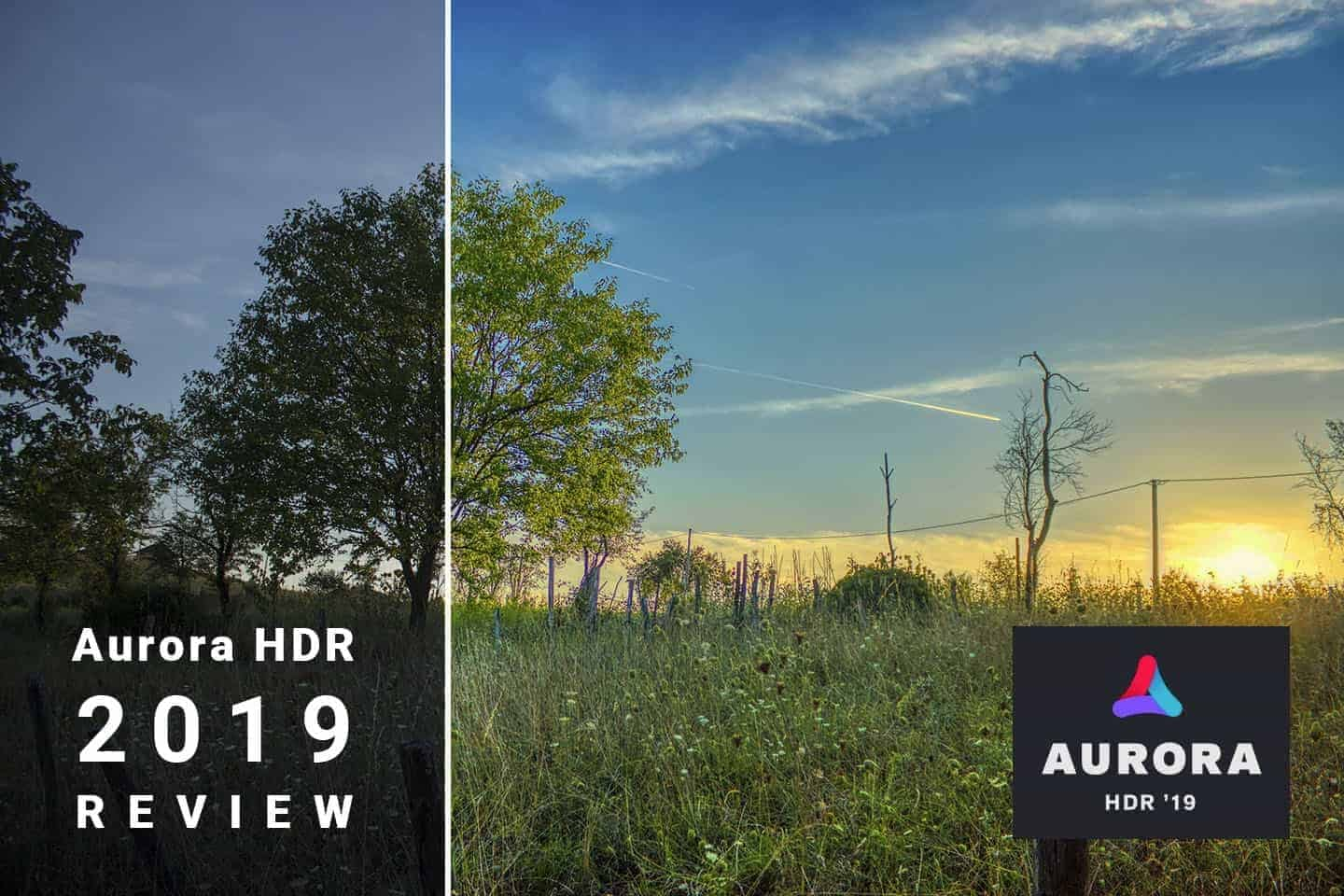 Aurora HDR 2019 Review: Best HDR Photo Editor Ever?