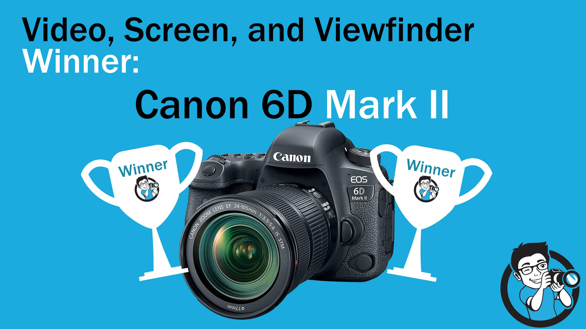 Canon 6D vs 7D Winner Video Screen Viewfinder